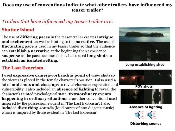 Does my use of conventions indicate what other trailers have influenced my teaser trailer? Trailers that have influenced m...