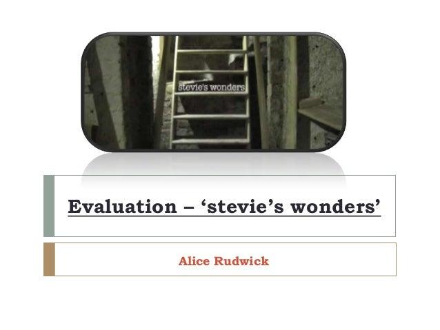 Evaluation – 'stevie's wonders'Alice Rudwick