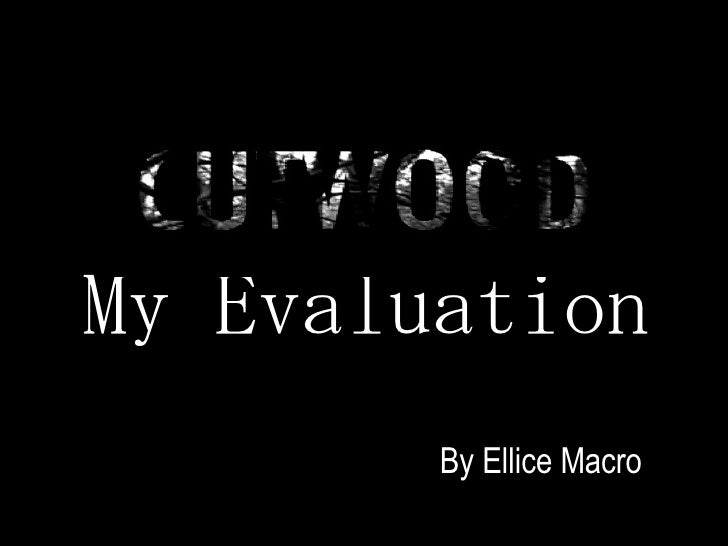 My Evaluation By Ellice Macro