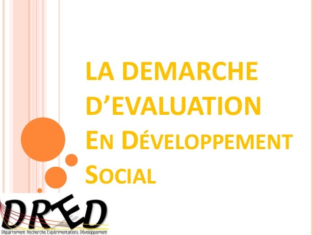 LA DEMARCHED'EVALUATIONEN DÉVELOPPEMENTSOCIAL