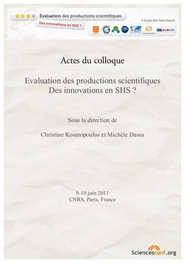 Actes du colloqueEvaluation des productions scientifiques      Des innovations en SHS ?             Sous la direction de  ...
