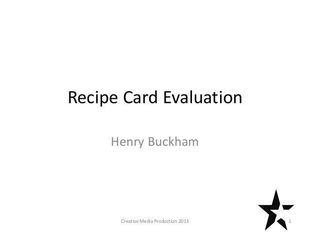 Recipe Card Evaluation Henry Buckham 1Creative Media Production 2013