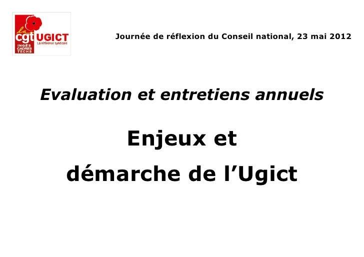Journée de réflexion du Conseil national, 23 mai 2012Evaluation et entretiens annuels          Enjeux et  démarche de l'Ug...