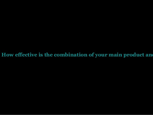 How effective is the combination of your main product and