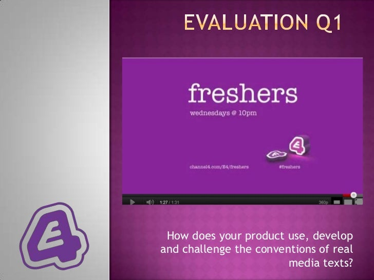 How does your product use, developand challenge the conventions of real                        media texts?