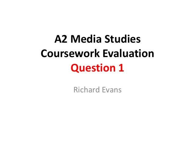 A2 Media StudiesCoursework Evaluation     Question 1      Richard Evans