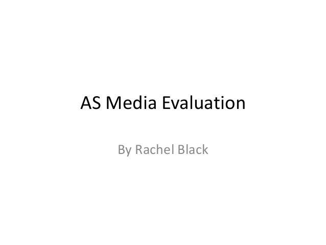 AS Media Evaluation    By Rachel Black