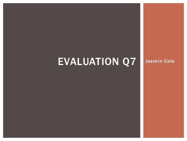 Jasmin ColeEVALUATION Q7