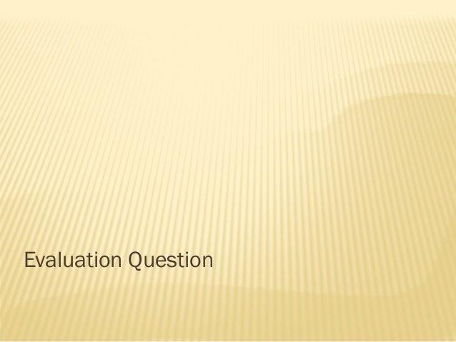 Evaluation Question