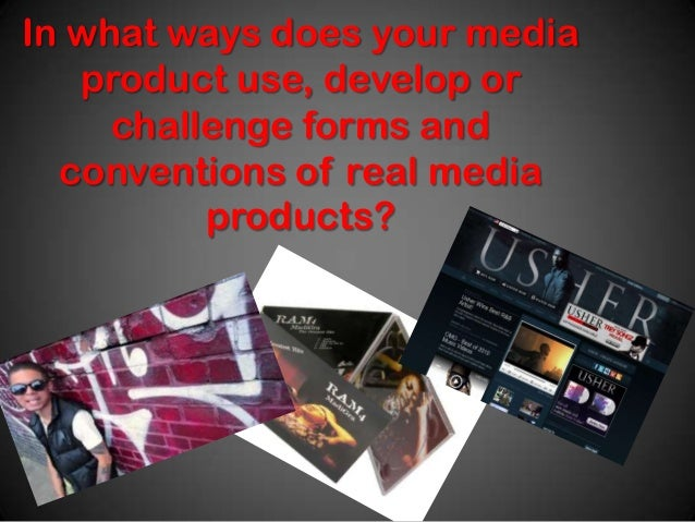 In what ways does your mediaproduct use, develop orchallenge forms andconventions of real mediaproducts?