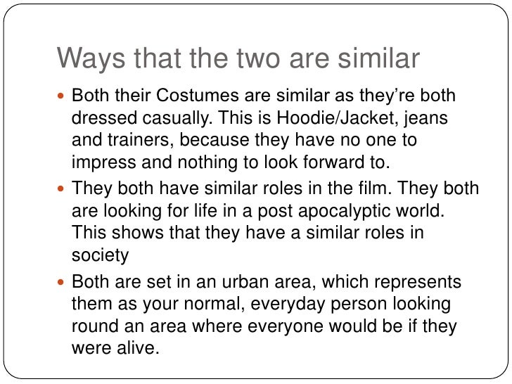 Ways that the two are similar Both their Costumes are similar as they're both  dressed casually. This is Hoodie/Jacket, j...