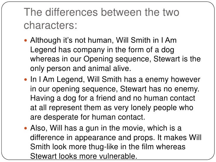 The differences between the twocharacters: Although it's not human, Will Smith in I Am  Legend has company in the form of...