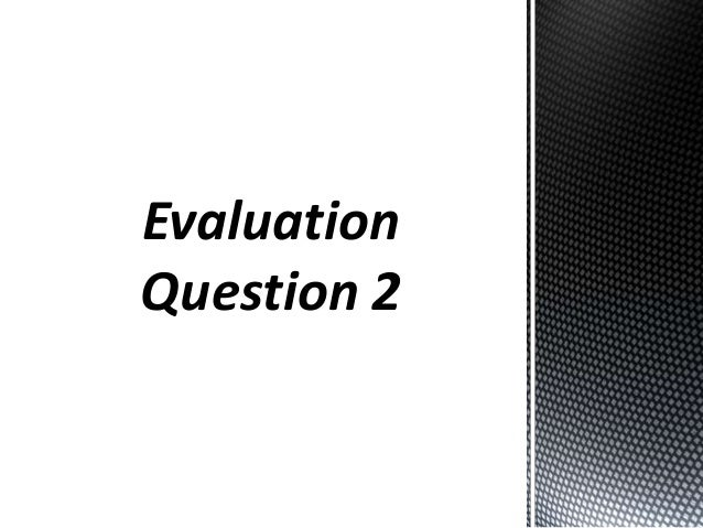 EvaluationQuestion 2
