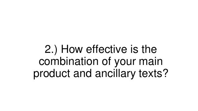 2.) How effective is the combination of your main product and ancillary texts?