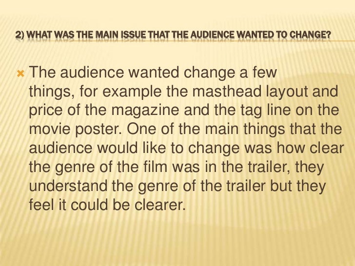 2) WHAT WAS THE MAIN ISSUE THAT THE AUDIENCE WANTED TO CHANGE?   The audience wanted change a few    things, for example ...