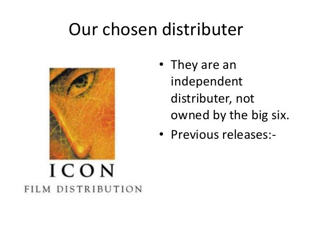 Our chosen distributer • They are an independent distributer, not owned by the big six. • Previous releases:-