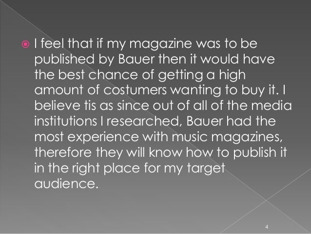  I feel that if my magazine was to be published by Bauer then it would have the best chance of getting a high amount of c...