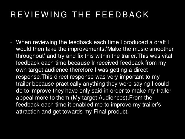 P O S T E R F E E D B A C K • Following the same trend as the my trailer I took information from the pre-production feedba...