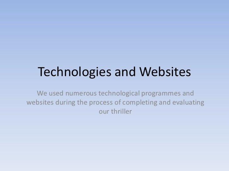 Technologies and Websites<br />We used numerous technological programmes and websites during the process of completing and...