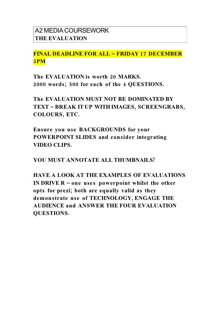 A2 MEDIA COURSEWORKTHE EVALUATIONFINAL DEADLINE FOR ALL – FRIDAY 17 DECEMBER3PMThe EVALUATION is worth 20 MARKS.2000 words...