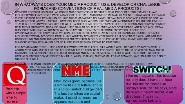 IN WHAT WAYS DOES YOUR MEDIA PRODUCT USE, DEVELOP OR CHALLENGE FORMS AND CONVENTIONS OF REAL MEDIA PRODUCTS? MY MEDIA PROD...