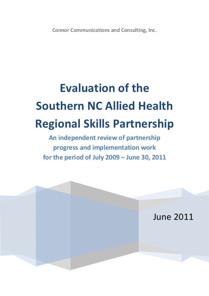 Connor Communications and Consulting, Inc.    Evaluation of theSouthern NC Allied HealthRegional Skills Partnership   An i...