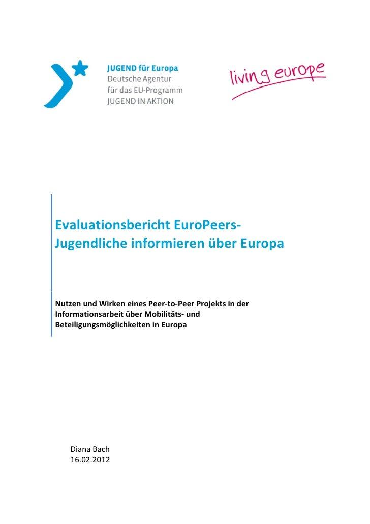 Evaluationsbericht EuroPeers-Jugendliche informieren über EuropaNutzen und Wirken eines Peer-to-Peer Projekts in derInform...