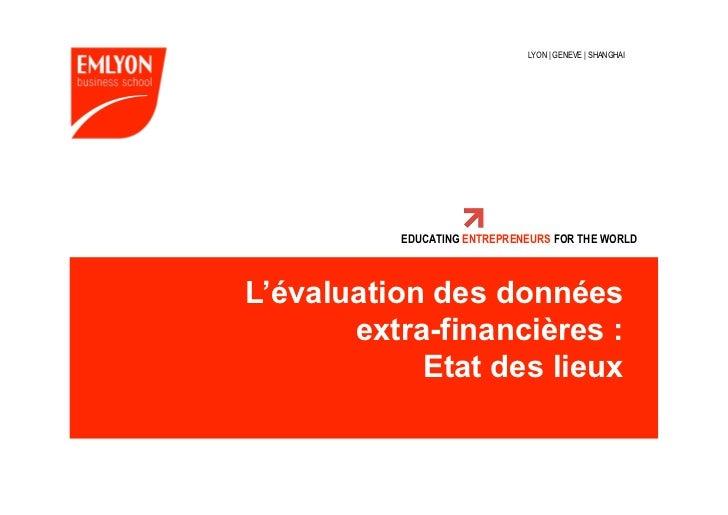 LYON | GENEVE | SHANGHAI          EDUCATING ENTREPRENEURS FOR THE WORLDL'évaluation des données       extra-financières : ...