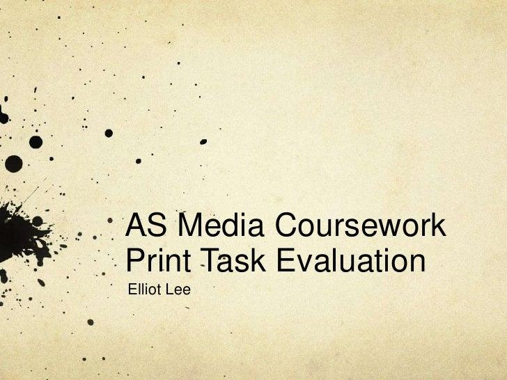 AS Media Coursework Print Task Evaluation<br />Elliot Lee<br />