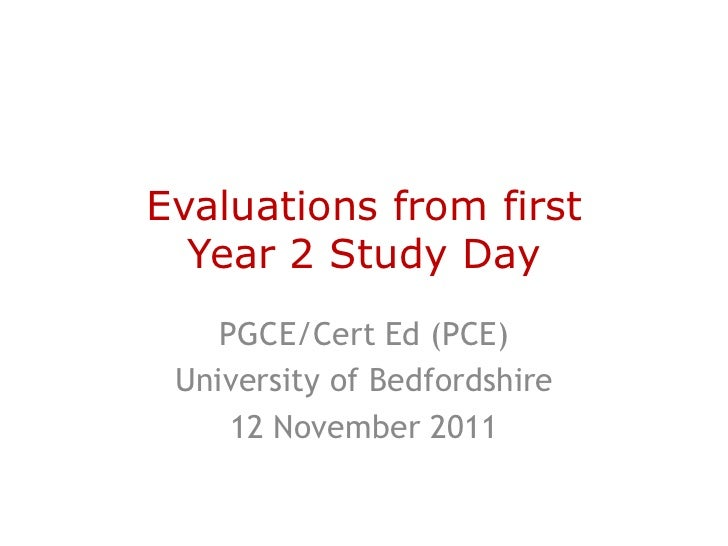 Evaluations from first  Year 2 Study Day    PGCE/Cert Ed (PCE) University of Bedfordshire     12 November 2011