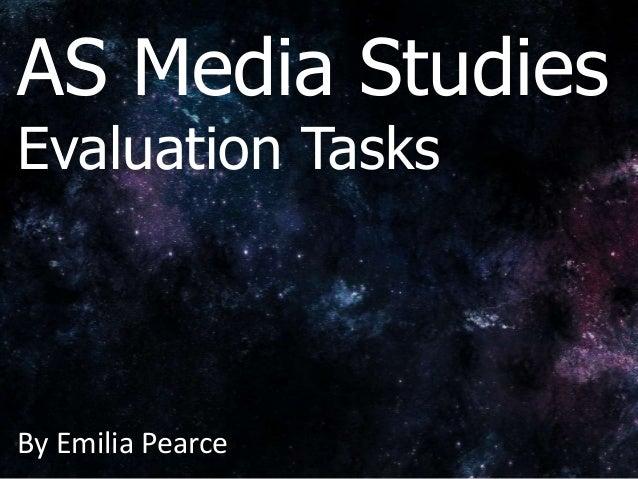 AS Media Studies Evaluation Tasks By Emilia Pearce