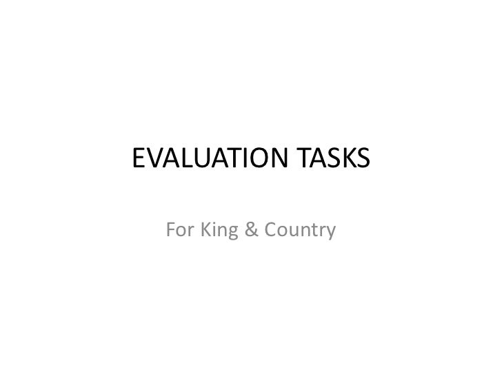 EVALUATION TASKS  For King & Country