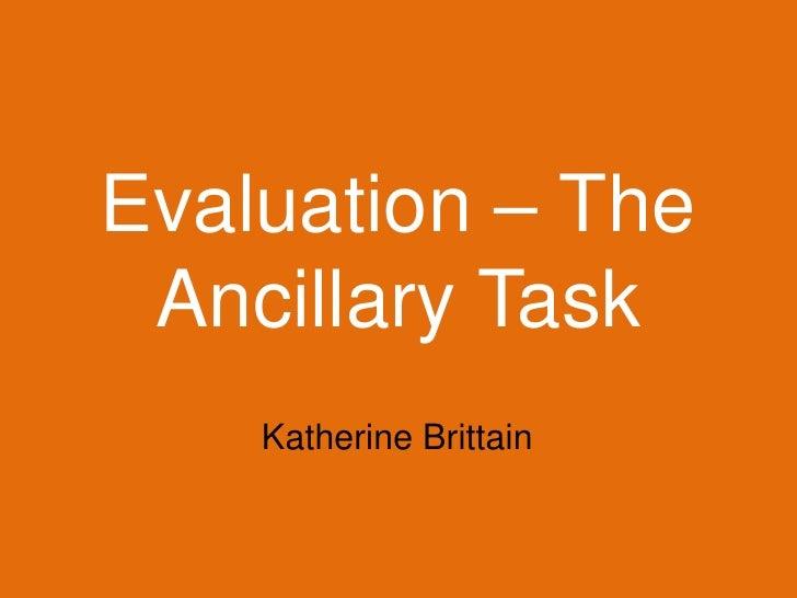 Evaluation – The Ancillary Task<br />Katherine Brittain<br />