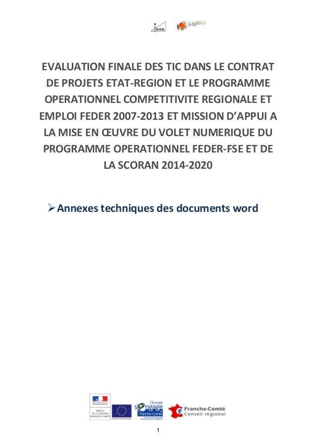 1 EVALUATION FINALE DES TIC DANS LE CONTRAT DE PROJETS ETAT-REGION ET LE PROGRAMME OPERATIONNEL COMPETITIVITE REGIONALE ET...