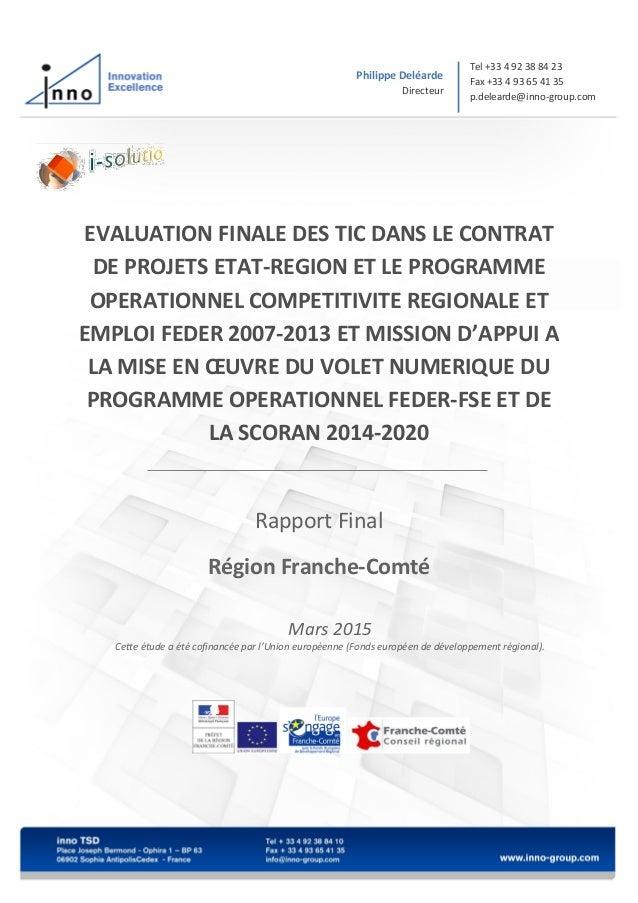 Philippe Deléarde Directeur Tel +33 4 92 38 84 23 Fax +33 4 93 65 41 35 p.delearde@inno-group.com EVALUATION FINALE DES TI...