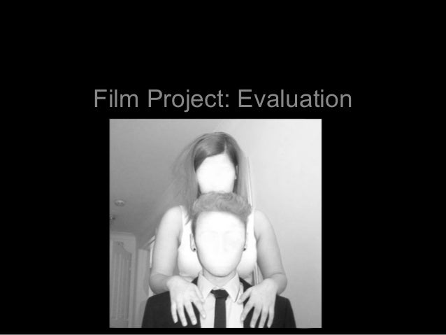 Film Project: Evaluation