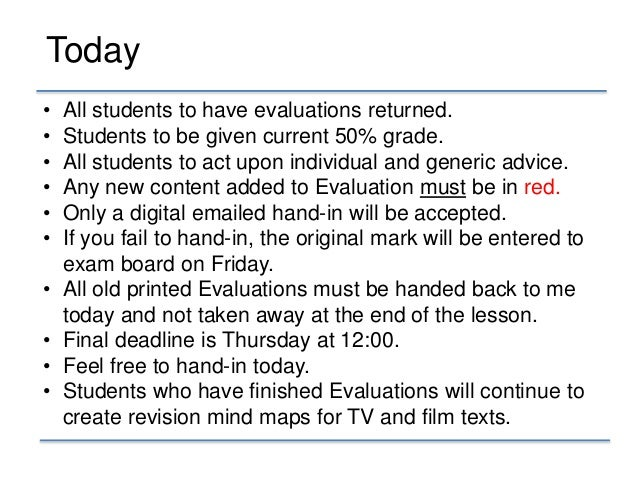 • All students to have evaluations returned. • Students to be given current 50% grade. • All students to act upon individu...