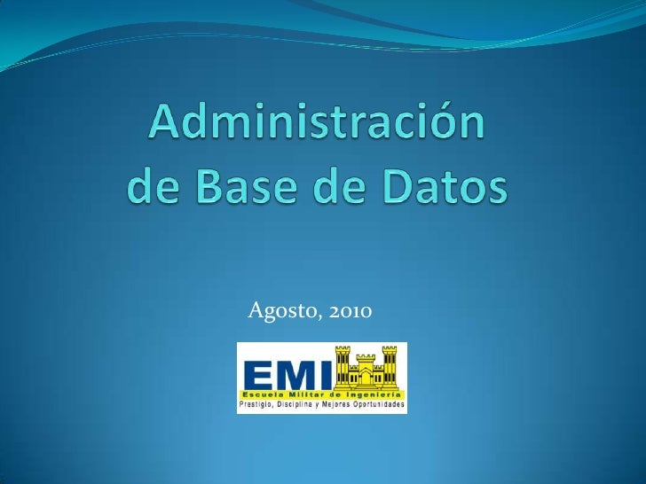 Administración de Base de Datos<br />Agosto, 2010<br />