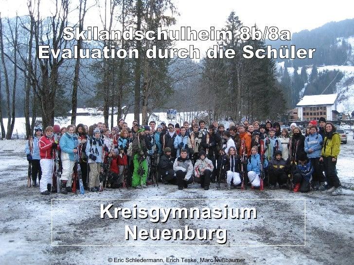 Kreisgymnasium Neuenburg  © Eric Schledermann, Erich Teske, Marc Nußbaumer Skilandschulheim 8b/8a Evaluation durch die Sch...