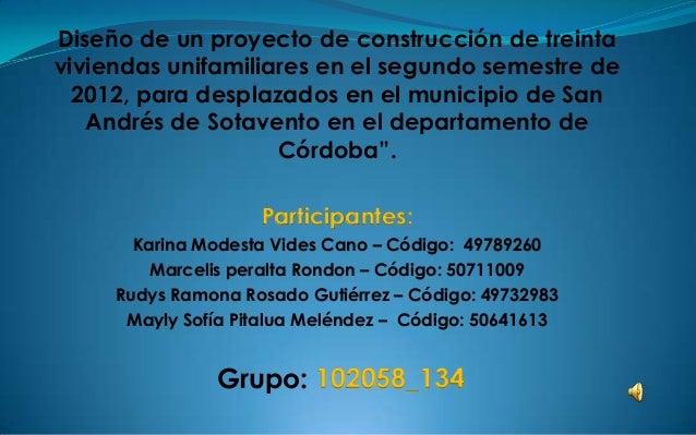Diseño de un proyecto de construcción de treintaviviendas unifamiliares en el segundo semestre de  2012, para desplazados ...