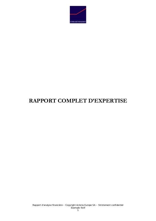 Rapport d'analyse financière – Copyright Actoria Europe SA – Strictement confidentiel Exemple fictif 1 RAPPORT COMPLET D'E...