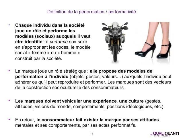 Définition de la performation / performativité • La marque joue un rôle stratégique : elle propose des modèles de performa...