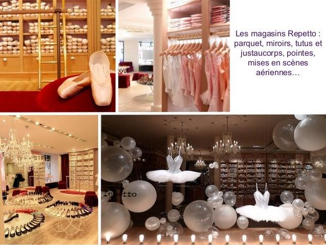 Les magasins Repetto : parquet, miroirs, tutus et justaucorps, pointes, mises en scènes aériennes…