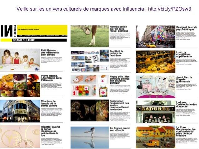 5 Veille sur les univers culturels de marques avec Influencia : http://bit.ly/PZOsw3