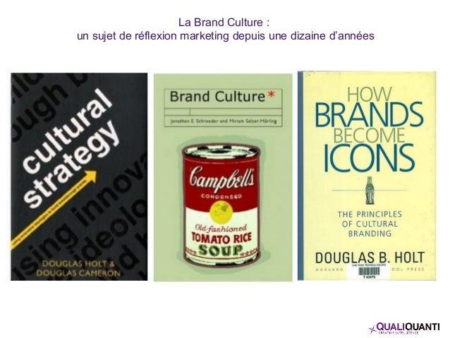 La Brand Culture : un sujet de réflexion marketing depuis une dizaine d'années
