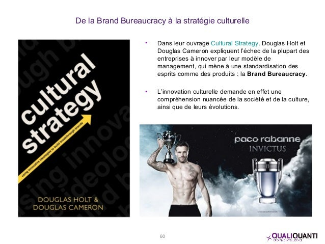 De la Brand Bureaucracy à la stratégie culturelle • Dans leur ouvrage Cultural Strategy, Douglas Holt et Douglas Cameron e...