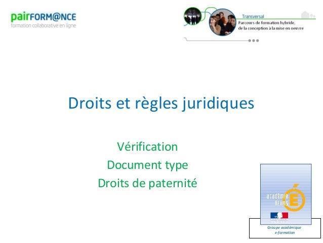 Groupe académiquee-formationDroits et règles juridiquesVérificationDocument typeDroits de paternité