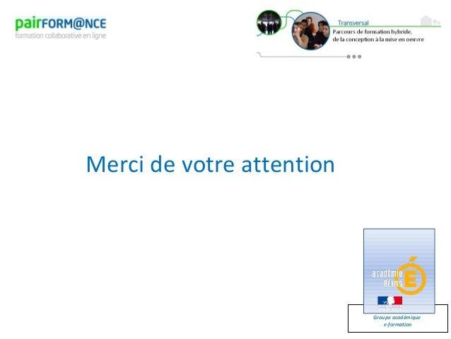 Groupe académiquee-formationMerci de votre attention