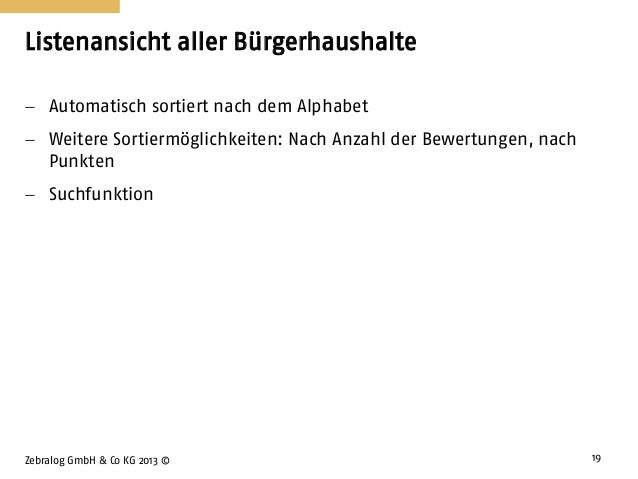 Listenansicht aller Bürgerhaushalte Zebralog GmbH & Co KG 2013 © 19  Automatisch sortiert nach dem Alphabet  Weitere Sor...