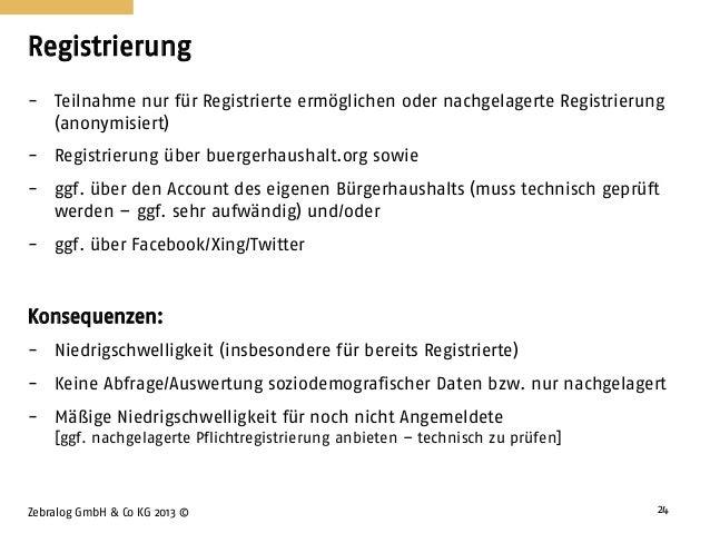 Registrierung Zebralog GmbH & Co KG 2013 © 24 - Teilnahme nur für Registrierte ermöglichen oder nachgelagerte Registrierun...